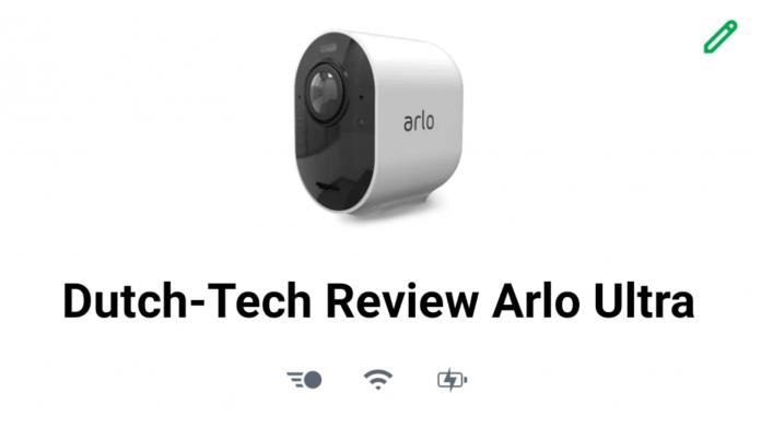 Arlo Ultra Beveiligingscamera Review Dutch-Tech Magazine